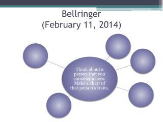 Bellringer (February 11, 2014)