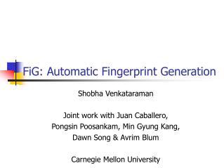FiG: Automatic Fingerprint Generation