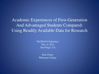 Academic Experiences of First-Generation And Advantaged Students Compared:
