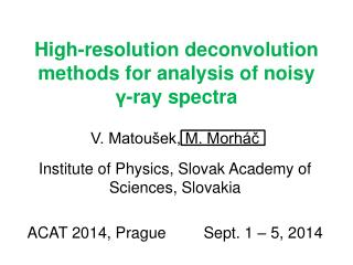 High-resolution deconvolution methods for analysis  of  noisy  γ -ray  spectra