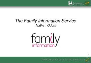 The Family Information Service    Nathan Odom