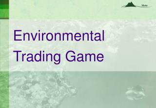 Environmental Trading Game