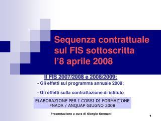 Sequenza contrattuale sul FIS sottoscritta       l'8 aprile 2008