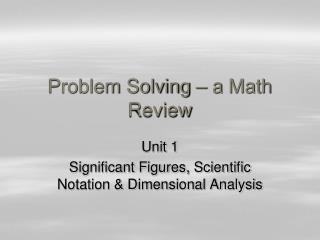 Problem Solving – a  Math Review