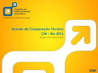 Acordo de Cooperação  Técnica  CNI – Rio  2016 Brasília, 8 de outubro de 2014