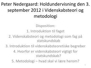 Peter Nedergaard: Holdundervisning den 3. september 2012 i Videnskabsteori og metodologi