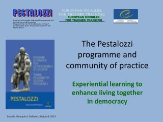 The Pestalozzi  programme  and community of practice