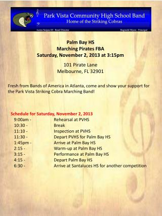Schedule for Saturday, November 2, 2013    9:00am - Rehearsal at PVHS    10:30 - Break