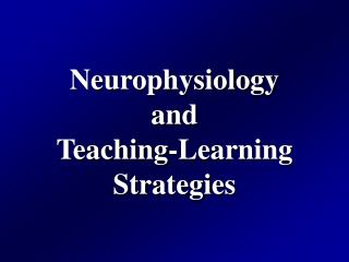 Neurophysiology and Teaching-Learning Strategies