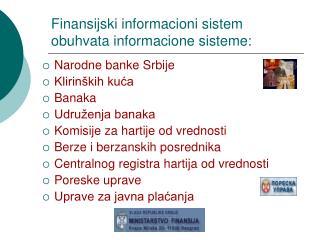 Finansijski informacioni sistem obuhvata informacione sisteme: