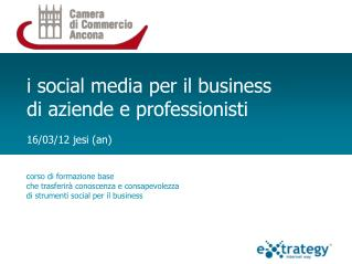 i social media per il business di aziende e professionisti  16/03/12 jesi (an)