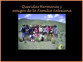 Queridas Hermanas y amigos de la Familia Salesiana