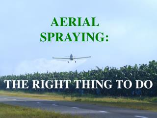 AERIAL SPRAYING: