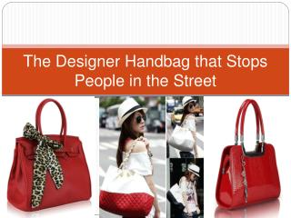 The Designer Handbag that Stops People in the Street