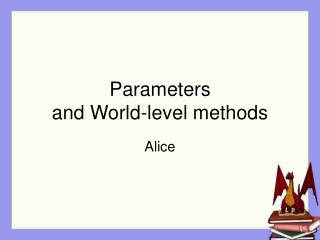 Parameters  and World-level methods