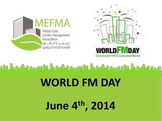 WORLD FM DAY June 4 th , 2014