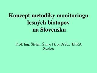 Koncept metodiky monitoringu lesných biotopov na Slovensku