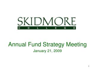 Annual Fund Strategy Meeting January 21, 2009
