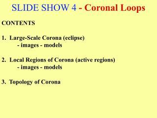 SLIDE SHOW 4  - Coronal Loops