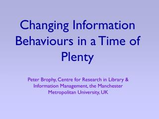 Changing Information Behaviours in a Time of Plenty