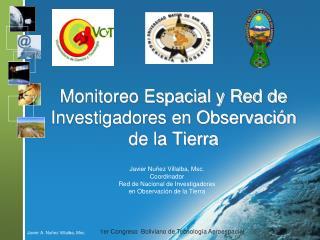 Monitoreo Espacial  y Red de Investigadores en Observaci�n de la Tierra