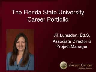 The Florida State University Career Portfolio