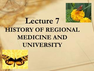Lecture  7 HISTORY OF REGIONAL MEDICINE AND UNIVERSITY