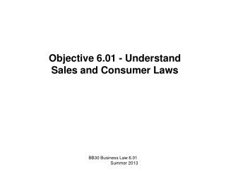 Objective 6.01 - Understand Sales and Consumer Laws
