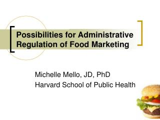 Possibilities for Administrative Regulation of Food Marketing