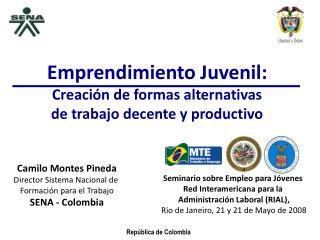 Emprendimiento Juvenil:  Creación de formas alternativas  de trabajo decente y productivo