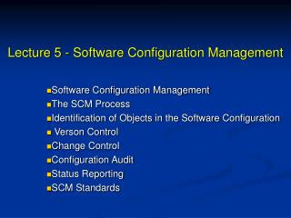 Lecture 5 - Software Configuration Management