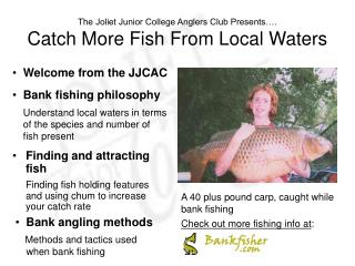 The Joliet Junior College Anglers Club Presents . Catch More Fish From Local Waters