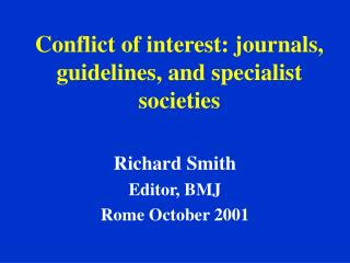 Conflict of interest: journals, guidelines, and specialist societies