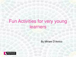 Fun Activities for very young learners
