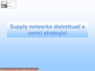Supply networks distrettuali e centri strategici