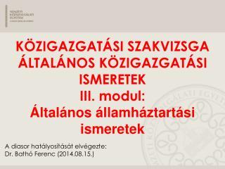 A diasor hatályosítását elvégezte: Dr. Bathó Ferenc (2014.08.15.)