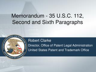 Memorandum - 35 U.S.C. 112, Second and Sixth Paragraphs
