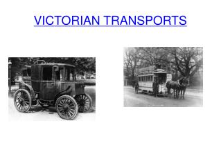 VICTORIAN TRANSPORTS
