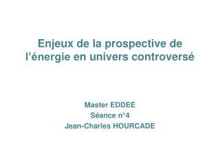 Enjeux de la prospective de l'énergieen univers controversé