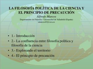 1.- Introducción 2.- La confluencia entre filosofía política y filosofía de la ciencia