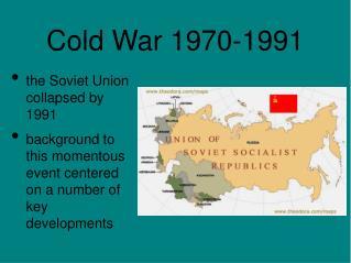 Cold War 1970-1991