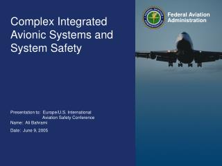 Federal Aviation Administration 0 Complex Integrated Avionics ...