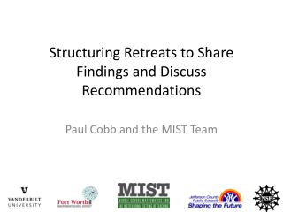 Structuring  Retreats  to  Share  F indings  and  Discuss Recommendations