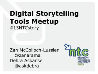 Digital Storytelling Tools  Meetup #13NTCstory