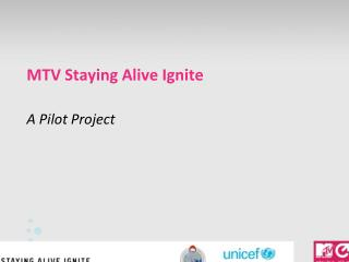 MTV Staying Alive Ignite