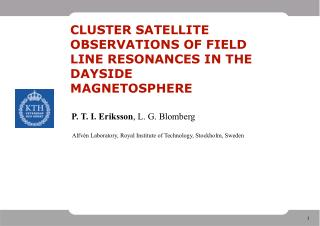 CLUSTER SATELLITE OBSERVATIONS OF FIELD LINE RESONANCES IN THE DAYSIDE MAGNETOSPHERE