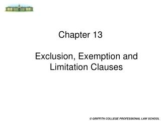 Chapter 13 Exclusion, Exemption and Limitation Clauses