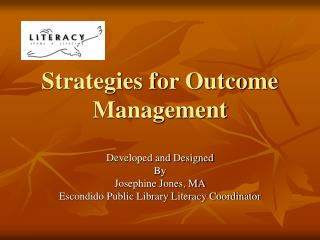 Strategies for Outcome Management