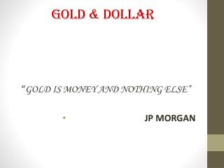GOLD & DOLLAR