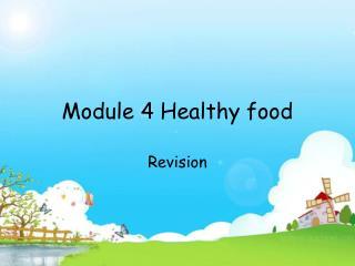Module 4 Healthy food